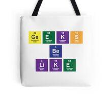 Geeks Be Like Tote Bag