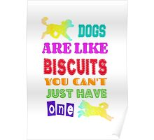 Dogs are like biscuits Poster