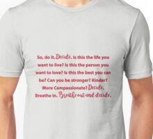 Decide - Grey's Anatomy Unisex T-Shirt
