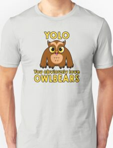 YOLO - You Obviously *LOVE* Owlbears Unisex T-Shirt