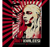 Obey Khaleesi Photographic Print