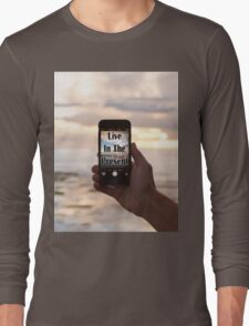 Live in the Present (Selfie) Long Sleeve T-Shirt