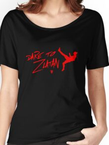 Dare to Zlatan in manchester Women's Relaxed Fit T-Shirt
