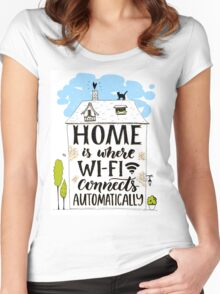 Home is where wifi connects automatically Women's Fitted Scoop T-Shirt