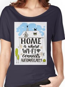 Home is where wifi connects automatically Women's Relaxed Fit T-Shirt