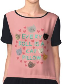 Every Roll is a Cat Pillow Chiffon Top