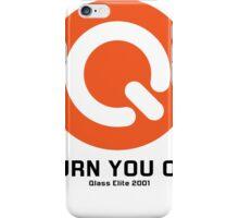 Turn you on qlass elite iPhone Case/Skin