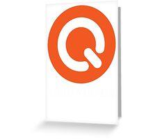 Turn you on qlass elite Greeting Card