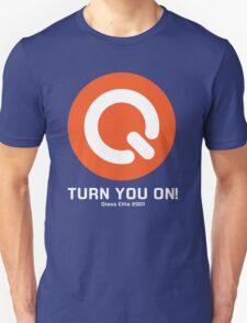 Turn you on qlass elite Unisex T-Shirt
