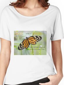 Love is like a butterfly Women's Relaxed Fit T-Shirt