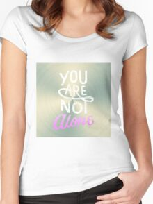 You are not alone Women's Fitted Scoop T-Shirt