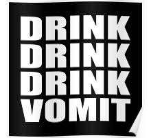 DRINK DRINK DRINK VOMIT Poster