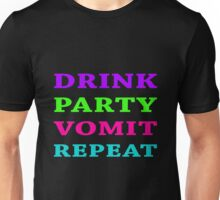 DRINK PARTY VOMIT REPEAT Unisex T-Shirt