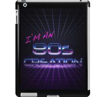 I'm an 80s creation iPad Case/Skin