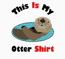 Funny This Is My Otter Shirt Unisex T-Shirt