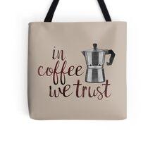 in coffee we trust /Agat/ Tote Bag