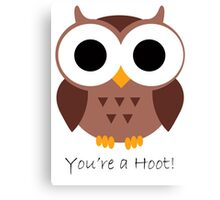 You're A Hoot! Canvas Print