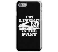 Living in the Past with Deinonychus iPhone Case/Skin