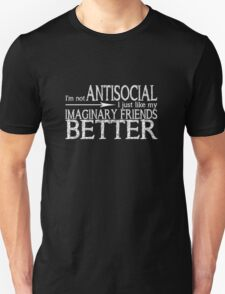I'm not Antisocial (Black) Unisex T-Shirt