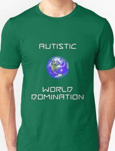autistic world domination Unisex T-Shirt