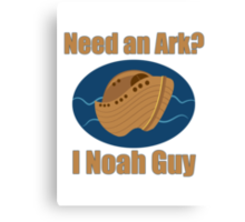 Need an Ark? I Noah Guy Canvas Print