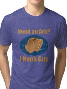 Need an Ark? I Noah Guy Tri-blend T-Shirt