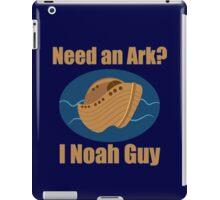 Need an Ark? I Noah Guy iPad Case/Skin