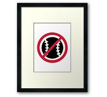 No Baseball Framed Print