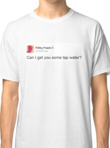 tap water.png Classic T-Shirt