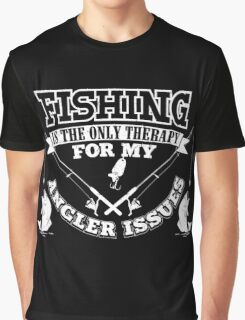 Fishing Angler Issues Graphic T-Shirt