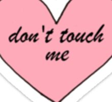 Don't touch me heart Sticker