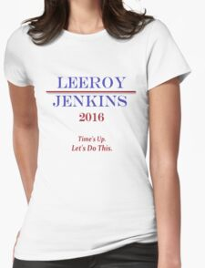Leeroy Jenkins for President  Womens Fitted T-Shirt