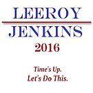 Leeroy Jenkins for President  by LaurenAOK