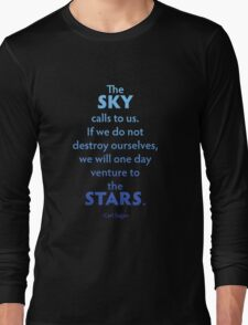 The Sky Calls To Us... Long Sleeve T-Shirt