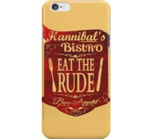 Hannibal's Bistro - Eat the Rude (2) iPhone Case/Skin