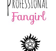 Professional Fangirl - Supernatural by pinkpunk83
