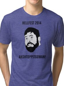 HELLFEST 2014 - AHSHTOPPITGOWAN! Tri-blend T-Shirt
