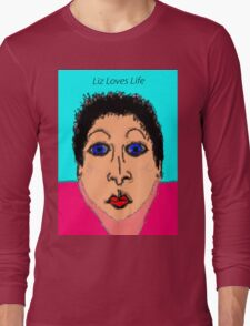 Liz Loves Life Long Sleeve T-Shirt