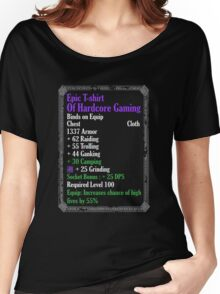 Warcraft - Epic Of Hardcore Gaming Women's Relaxed Fit T-Shirt
