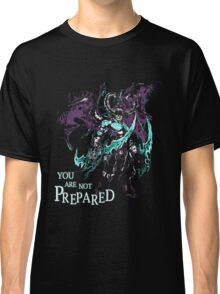 Warcraft - You Are Not Prepared Classic T-Shirt