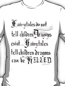What Fairy Tales Do (GK Chesterton)  T-Shirt