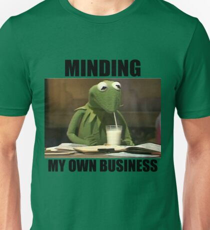 Minding My Own Business Unisex T-Shirt