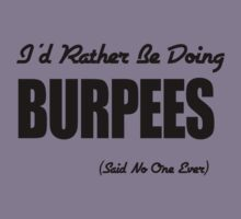 Rather Be Doing Burpees by onyxdesigns