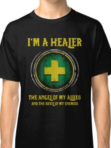 Warcraft - I'm A Healer The Angel Of My Allies And The Devil Of My Enmenies Classic T-Shirt