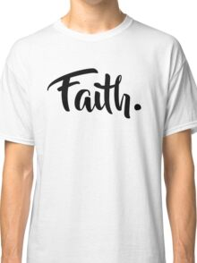 Faith. Tshirt (Black) Classic T-Shirt