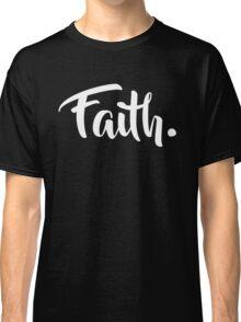 Faith. Tshirt (White) Classic T-Shirt