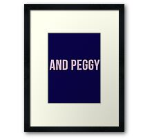 And Peggy Framed Print