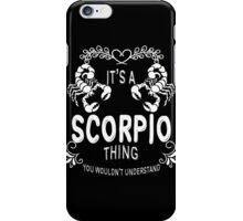 Scorpio - It's A Scorpio Thing iPhone Case/Skin
