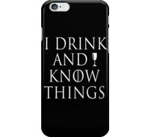 I drink and I know things ~ Tyrion (White Version) iPhone Case/Skin