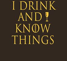 I drink and I know things ~ Tyrion (Gold Version) Unisex T-Shirt